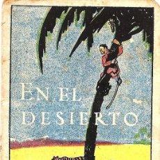 Libros de segunda mano: EN EL DESIERTO - ED. SATURNINO CALLEJA - JOYAS PARA NIÑOS SERIE IX - TOMO 172 - AÑO ?. Lote 53569691