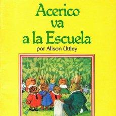 Libros de segunda mano: CUENTO ACERICO VA A LA ESCUELA ALISON UTTLEY . Lote 68277453