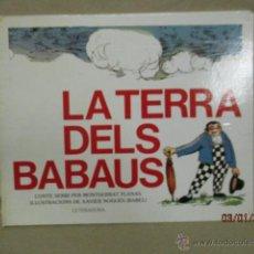 Libros de segunda mano: LA TERRA DELS BABAUS.PER: MONTSERRAT PLANAS. DIBUXOS: XAVIER NOGUÉS. 1980 CAT . Lote 53625923