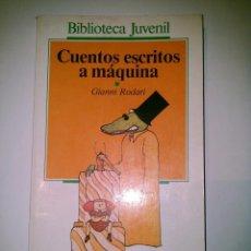 Libros de segunda mano: CUENTOS ESCRITOS A MAQUINA. GIANNI RODARI. Lote 53628770