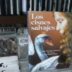 Libros de segunda mano: LOS CISNES SALVAJES,ANDERSEN,EVEREST. Lote 53695849