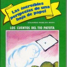 Libros de segunda mano: LAS INCREIBLES PERIPECIAS DE UNA HOJA DE PAPEL. EDUARDO ROBLES BOZA. CUENTOS DEL TIO PATOTA. EVEREST. Lote 53748120
