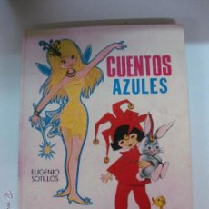 Gebrauchte Bücher - CUENTOS AZULES. EUGENIO SOTILLOS. ILUSTRADOS POR MARIA PASCUAL. EDICIONES TORAY 1975. - 54046843