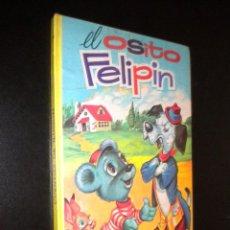 Libros de segunda mano: EL OSITO FELIPIN Y EL GALLO PIPIRIPIN. Lote 54241580