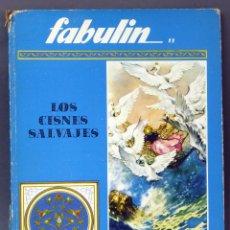 Libros de segunda mano: LOS CISNES SALVAJES COLECCIÓN FABULÍN Nº 11 ED CODEX 1ª PARTE . Lote 54268227
