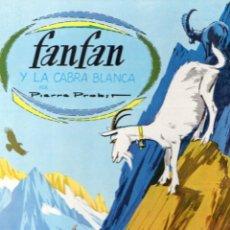 Libros de segunda mano: PIERRE PROBST FANFAN Y LA CABRA BLANCA (TIMUN MAS, 1969) GRAN FORMATO. Lote 102047176