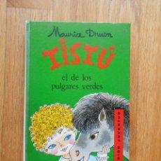 Libros de segunda mano: TISTU EL DE LOS PULGARES VERDES, MAURICE DRUON. Lote 54650067