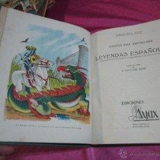Libros de segunda mano: LEYENDAS ESPAÑOLAS LIBRO CON 50 LEYENDAS EDICIONES AYAX BARCELONA 301 PAGINAS AÑOS 40 50.. Lote 54782119