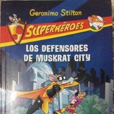 Libros de segunda mano: LIBRO GERONIMO STILTON - LOS DEFENSORES DE MUSKRAT CITY-. Lote 54828868