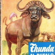Libros de segunda mano: THUNDA EL BÚFALO (VIDAS DE ANIMALES SALVAJES MOLINO, C. 1950). Lote 54932679