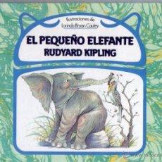 Libros de segunda mano: RUDYARD KIPLING : EL PEQUEÑO ELEFANTE (DEBATE, 1985). Lote 54941295