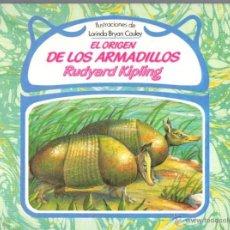 Libros de segunda mano: RUDYARD KIPLING : EL ORIGEN DE LOS ARMADILLOS (DEBATE, 1987) . Lote 54941694