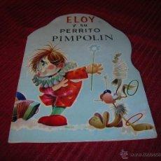 Libros de segunda mano: PRECIOSO CUENTO .ELOY Y SU PERRITO PIMPOLÍN. Lote 55018330