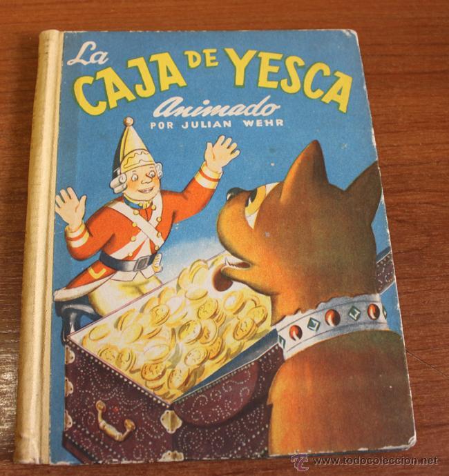 LA CAJA DE YESCA CUENTO ANIMADO POR JULIAN WEHR. EDICIONES ZODÍACO. BARCELONA 1949 (Libros de Segunda Mano - Literatura Infantil y Juvenil - Cuentos)