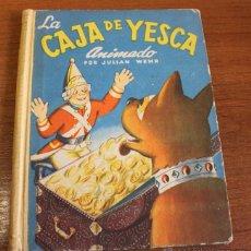 Libros de segunda mano: LA CAJA DE YESCA CUENTO ANIMADO POR JULIAN WEHR. EDICIONES ZODÍACO. BARCELONA 1949. Lote 55025810