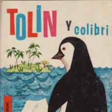 Libros de segunda mano: TOLÍN Y COLIBRÍ Nº 15 COLECCIÓN ILUSIÓN INFANTIL MOLINO 1961. Lote 55051394
