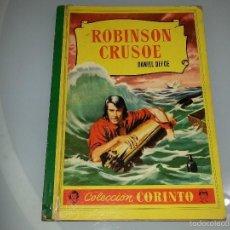 Libros de segunda mano: COLECCION CORINTO - ROBINSON CRUSOE - DANIEL DEFOE - EDITORIAL BRUGUERA - 2ª EDICION AÑO 1959. Lote 128921363