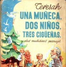 Libros de segunda mano: TERESAH : UNA MUÑECA, DOS NIÑOS, TRES CIGÜEÑAS (JUVENTUD, 1942) COMO NUEVO. Lote 55363525