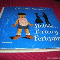 Libros de segunda mano: LIBRO.MATILDE,PERICO Y PERIQUÍN .POR EDUARDO VÁZQUEZ.EDICIONES CID. Lote 55902448