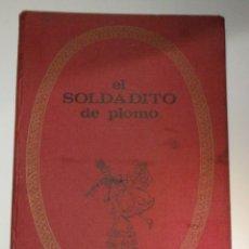 Libros de segunda mano: ANTIGUO CUENTO -EL SOLDADITO DE PLOMO - INFANCIA-COLOR - BRUGUERA, 1ª EDICIÓN SEPTIIEMBRE 1969. Lote 56031905