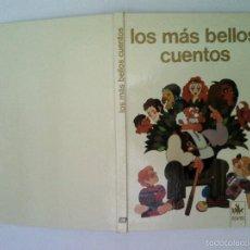 Libros de segunda mano: LIBRO LOS MAS BELLOS CUENTOS 850 GRAMOS 80 PAGINAS 31X22 CMS BUEN ESTADO 1974. Lote 56155777
