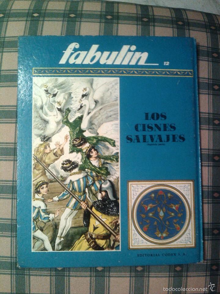 Libros de segunda mano: COLECCION FABULIN 11 550 GRAMOS BUEN ESTADO LOS CISNES SALVAJES CODEX - Foto 2 - 56156566