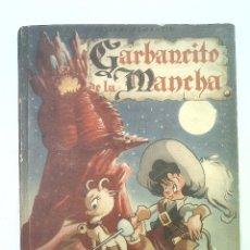 Libros de segunda mano: CUENTO GARBANCITO DE LA MANCHA J. PEMARTÍN. EDITORIAL SATURNINO CALLEJA 1943 1ª ED ENVIO GRATIS. Lote 56182863