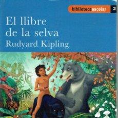 Libros de segunda mano: EL LLIBRE DE LA SELVA.. - RUDYARD KIPLING... Lote 56360847