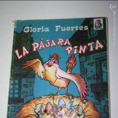 Libros de segunda mano: GLORIA FUERTES, LA PÁJARA PINTA.ILUSTRADO POR JOSÉ MARÍA CARNERO. 1972. FALTA EN LOMERA. Lote 56515386