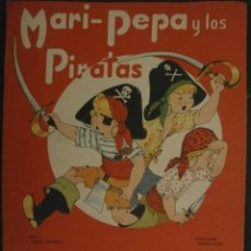 Libros de segunda mano: MARI PEPA Y LOS PIRATAS.- TEXTO, EMILIA COTARELO. ILUSTRACIONES , MARIA CLARET.. Lote 56574927