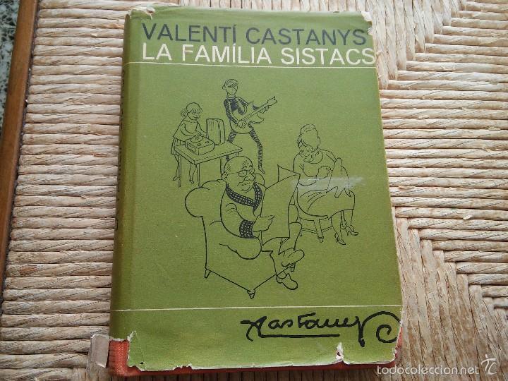 LA FAMILIA SISTACS - VALENTI CASTANYS - AÑO 1965 - EDICIONES DESTINO (Libros de Segunda Mano - Literatura Infantil y Juvenil - Cuentos)
