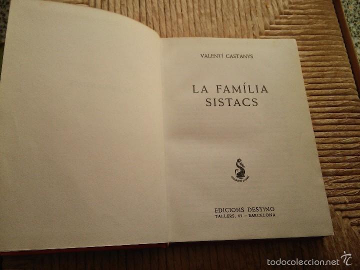 Libros de segunda mano: LA FAMILIA SISTACS - VALENTI CASTANYS - AÑO 1965 - EDICIONES DESTINO - Foto 3 - 56650671