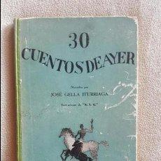 Libros de segunda mano: LIBRO INFANTIL. 30 CUENTOS DE AYER. JOSÉ GELLA ITURRIAGA. MADRID. 1936. Lote 56958283