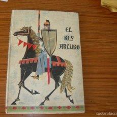 Libros de segunda mano: HEROES LEGENDARIOS Nº 3 EL REY ARTURO EDITA MOLINO. Lote 57216227