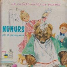 Libros de segunda mano: NUNURS EN LA PELUQUERIA. UN CUENTO ANTES DE DORMIR / CLAUDE LARYDU -ED. TIMUN MAS 1965. Lote 57229468