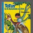 Libros de segunda mano: TOTÍN EL DE AVENTURAS SIN FÍN. / PEDRO COLLADO, -ED. AÑOS 60. Lote 57306523
