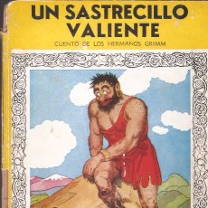 Libros de segunda mano: UN SASTRECILLO VALIENTE - HERMANOS GRIMM - COLECCIÓN MIS PRIMEROS CUENTOS Nº 13 - EDT. MOLINO, 1942.. Lote 57387743