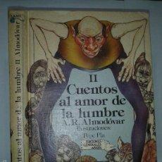 Libros de segunda mano: CUENTOS AL AMOR DE LA LUMBRE II 1984 ANTONIO RODRIGUEZ ALMÓDOVAR 1º EDICIÓN ANAYA. Lote 57579916