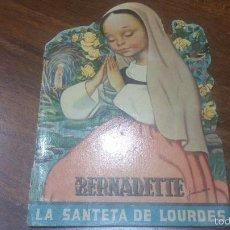 Libros de segunda mano: BERNADETTE, LA SANTETA DE LOURDES, DEL 1958, EDICIO DEDICADA AL I CENTENARI DEL MIRACLE DE LOURDES.. Lote 57667609