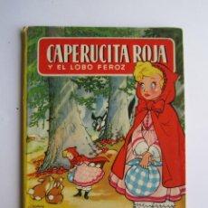 Libros de segunda mano: CUENTO ''CAPERUCITA ROJA'' - - AÑOS 50. Lote 57747426