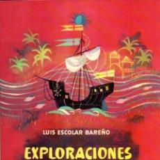 Libros de segunda mano: EL GLOBO DE COLORES : LUIS ESCOLAR BAREÑO - EXPLORACIONES EN EL AMAZONAS (AGUILAR, 1960). Lote 57748579