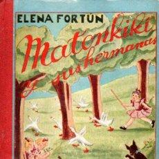 Libros de segunda mano: ELENA FORTÚN : MATONKIKI Y SUS HERMANAS (M. AGUILAR, 1939). Lote 229679690