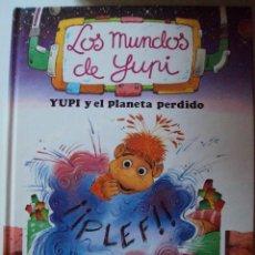 Libros de segunda mano: LOS MUNDOS DE YUPI...YUPI Y EL PLANETA PERDIDO.PASTA DURA. EDELVIVES. Lote 57755194