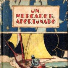 Libros de segunda mano: UN MERCADER AFORTUNADO (CALLEJA, 1941). Lote 57853591