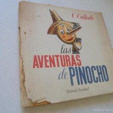 Libros de segunda mano: LAS AVENTURAS DE PINOCHO-C. COLLODI- EDITORIAL JUVENTUD-NOVIEMBRE DE 1941. Lote 58280349