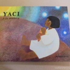 Libros de segunda mano: YACI Y SU MUÑECA - BRASIL - GLORIA CARASUSAN - EDIT JUVENTUD 1974 - SIN USAR JAMAS !!. Lote 58371840