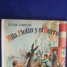 Libros de segunda mano: MILA, PIOLÍN Y EL BURRO - ELENA FORTUM - MUY BUEN ESTADO - 2ª EDICIÓN 1955 AGUILAR - E. CERT GRATIS. Lote 58426948