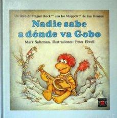 Libros de segunda mano: FRAGUEL ROCK. NADIE SABE A DONDE VA GOBO. MARK SALTZMAN. PLAZA & JANES, 1985. TAPA DURA. Lote 58517868