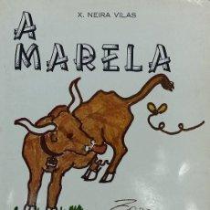 Libros de segunda mano: A MARELA TARAVELA. XOSÉ NEIRA VILAS (2ª EDICIÓN). Lote 60224863