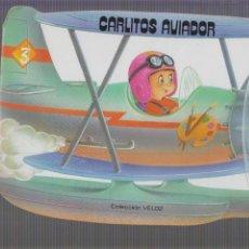 Libros de segunda mano: CUENTO TROQUELADO CARLITOS AVIADOR, -ED. SALDAÑA 1984. Lote 60947715